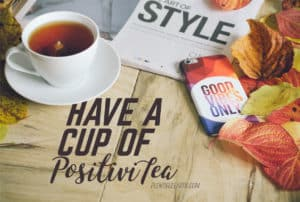 Have a cup of PositiviTea Positive Wiccan Quotes
