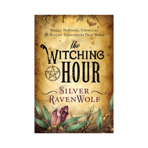 The Witching Hour Spell Book by Silver Ravenwolf