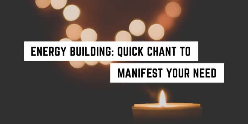 Energy Building Quick Chant manifest-01