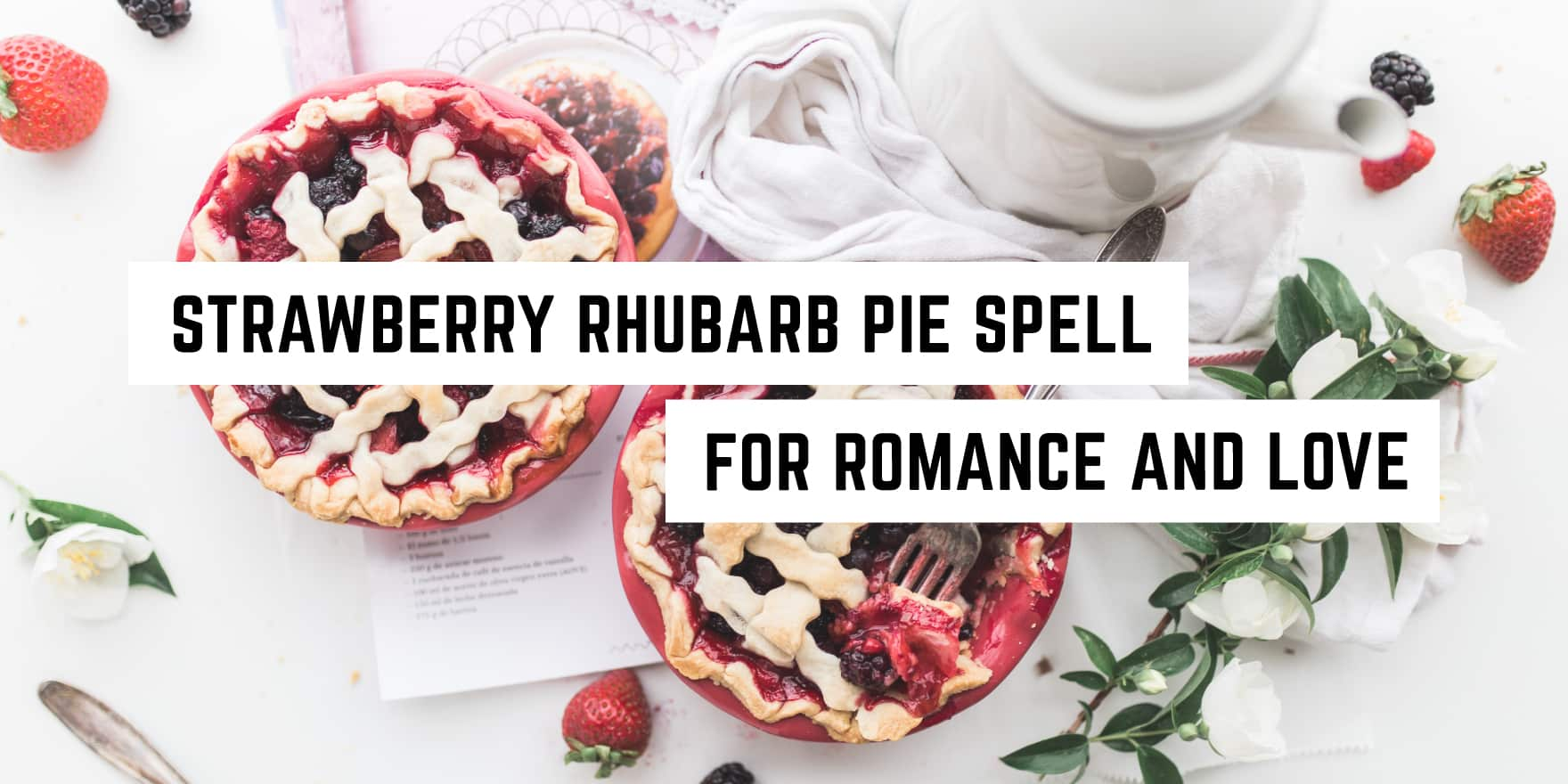 strawberry-rhubarb-pie-spell-recipe for love and romance