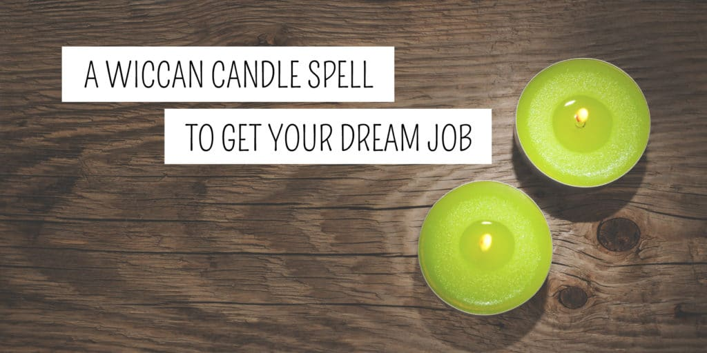 wiccan candle spell get new dream job