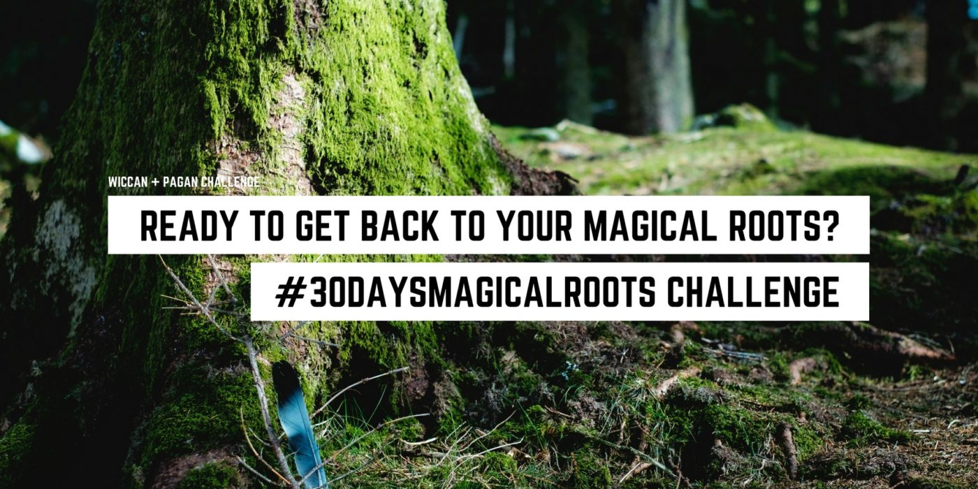 30daysmagicalroots pagan wiccan challenge