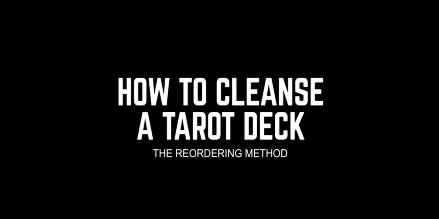 How to cleanse tarot cards by putting them in order