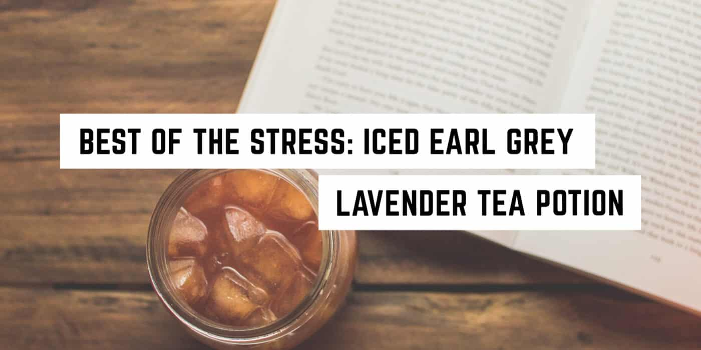 Best-of-the-Stress--Iced-Earl-Grey-Lavender-Tea-Potion