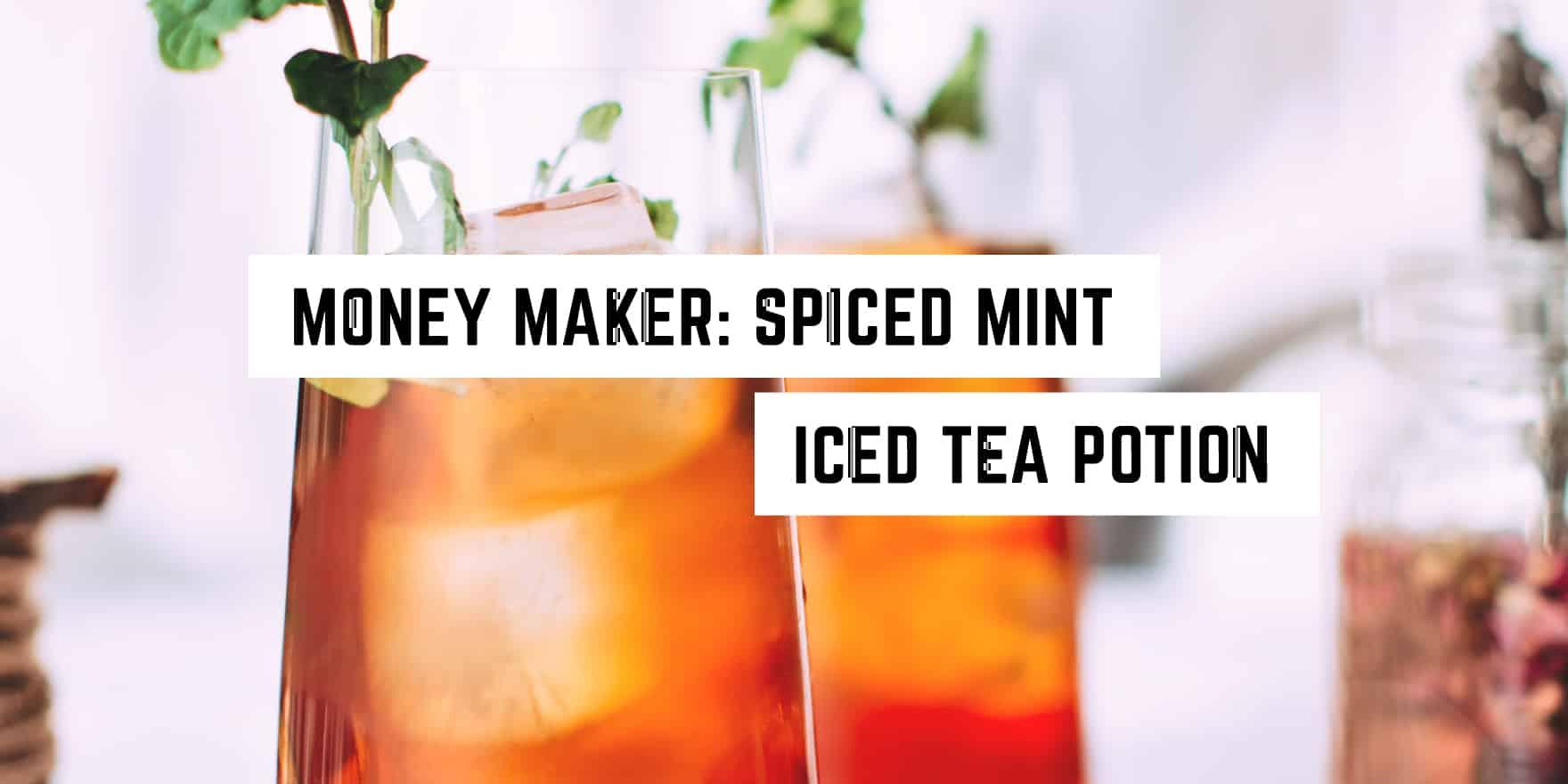 money-maker-spiced-mint-iced-tea-magickal-potion-recipe