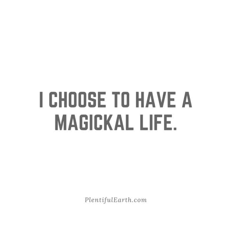 I choose to have a Magickal life Quote