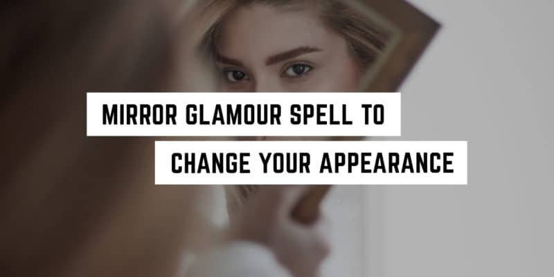 Mirror-Glamour-Spell-to-Change-Your-Appearance