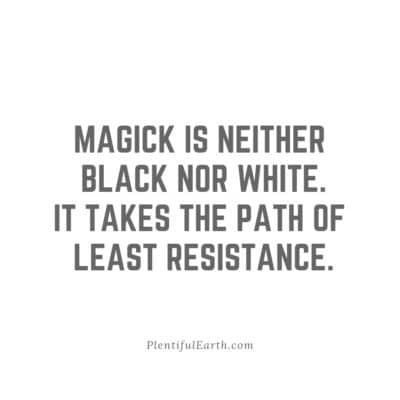Magick is neither black nor white. It takes the past of least resistance. Instagram and Facebook quote to share.