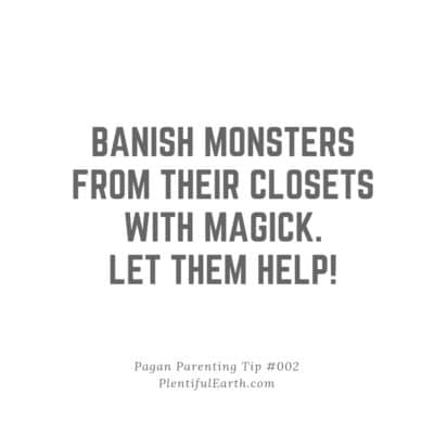 "An image with text on it that reads, ""Banish monsters from their closets with magick. Let them help!"""