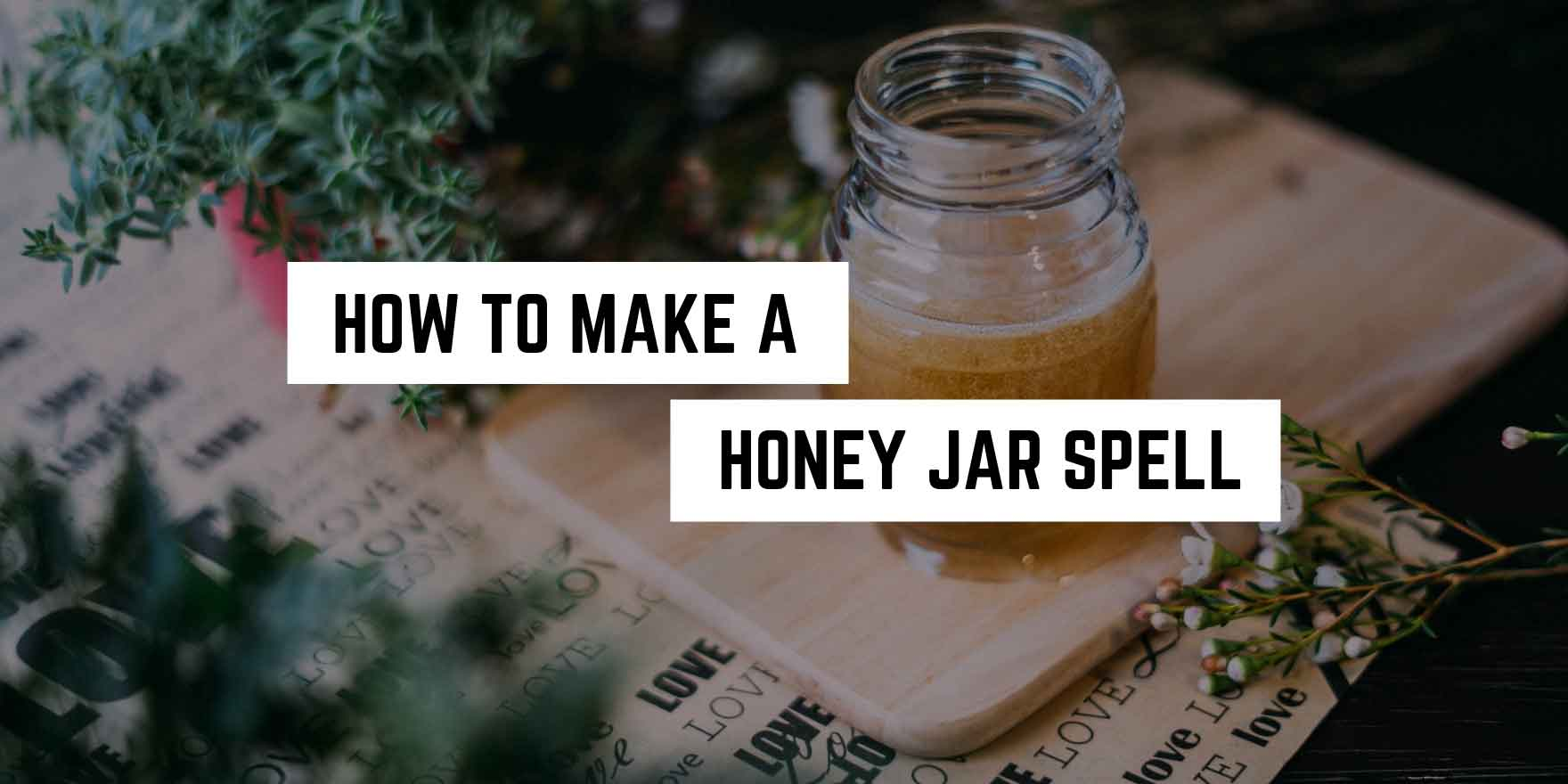 How To Make A Honey Jar Spell Plentiful Earth